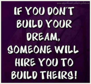 Build Your Dream Inspirational Quote