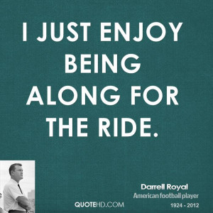 just enjoy being along for the ride.