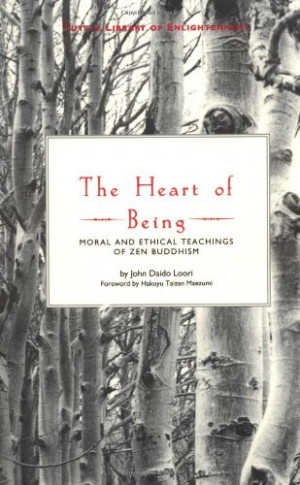 Home / The Shop / Zen Classics / The Heart of Being: Moral and Ethical ...