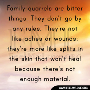 Dont Be Bitter Quotes Family quarrels are bitter