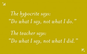 ... resolution advice: The difference between hypocrites and teachers