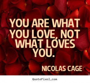 cage more love quotes inspirational quotes life quotes friendship ...