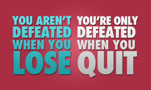 Home » Quotes » You Aren't Defeated When You Lose. You're Only ...