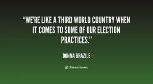 We're like a Third World country when it comes to some of our election ...