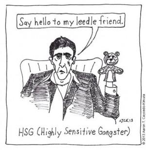 HSG: Highly Sensitive Gangster. Cartoon from http://infjoe.wordpress ...