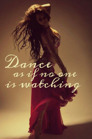 dance inspiration quotes belly dancing quotes bellydancing quotes ...