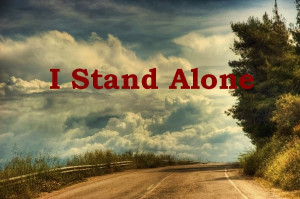 Go Back > Gallery For > I Stand Alone Quotes Tumblr