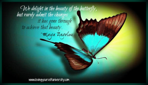 yourself quote, Allison Tibbs, Maya Angelou, We delight in the beauty ...