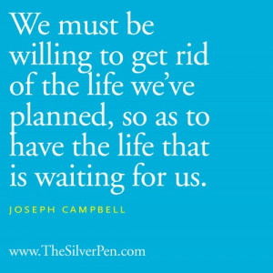 We Must Be Willing – Joseph Campbell