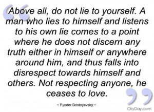 Quotes About Lying To Yourself Lie to yourself - fyodor