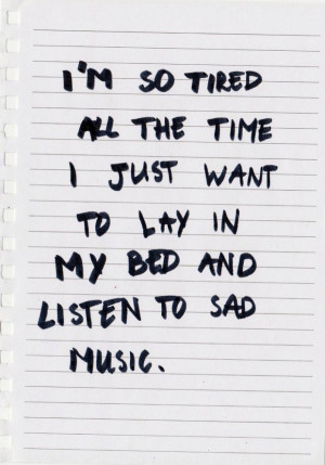 so tired all the time i just want to lay in my bed