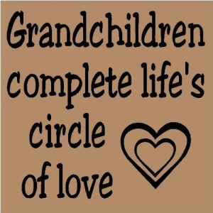Grandchildren Complete Life's Circle