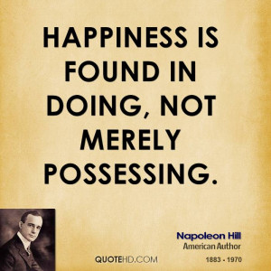 Happiness Found Doing Not Merely Possessing