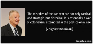 The mistakes of the Iraq war are not only tactical and strategic, but ...