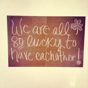 We are all so lucky to have each other!