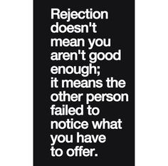 rejection quote more overlooking quotes awesome thoughts quotes about ...