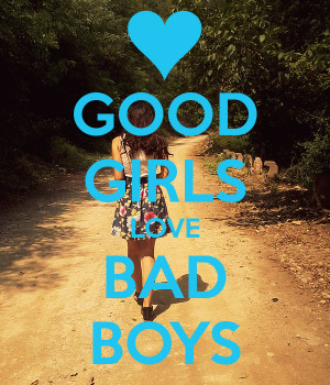 boys quotes good girls vs bad girls a good girls love bad boys quotes