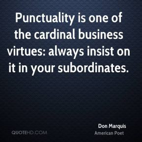 punctuality: time management and cardinal virtue essay These are qualities business owners and management seek to develop for promotion and professional development  life esteem: punctuality -- getting there on time about the author.