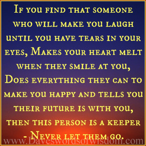 If you find that someone who will make you laugh until