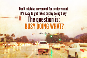 ... are you busy doing by jim rohn what are you busy doing by jim rohn