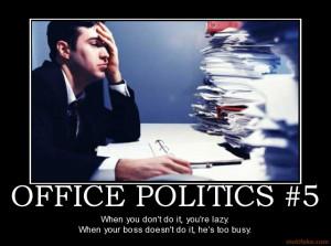 office-politics-5-office-politics-demotivational-poster-1284403029.jpg