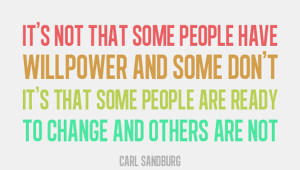 It's Not About Will Power. It's About Change