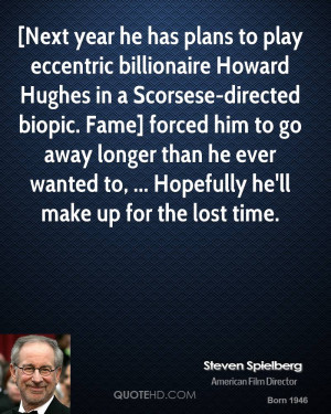 Next year he has plans to play eccentric billionaire Howard Hughes in ...