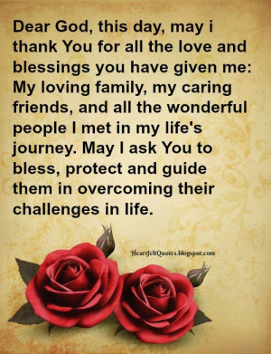 dear god this day may i thank you for all the love and blessings you ...