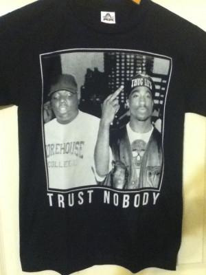 Tupac Trust Nobody T-Shirt