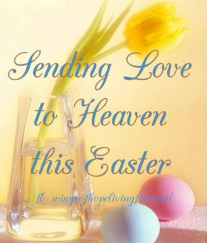 Sending Love To Heaven This Easter Pictures, Photos, and Images for ...