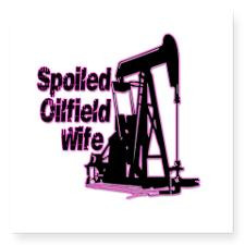 Spoiled Oilfield Decal and Stickers Square Sticker for