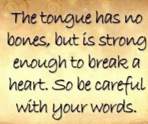 Be wary with your words.