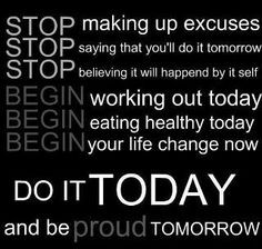Stop Making Excuses!!! You CAN do this and you WILL reach your goals ...
