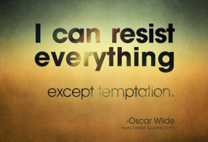 Oscar wilde, quotes, sayings, temptation, quote