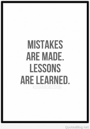 Lessons are learned quote