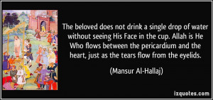 The beloved does not drink a single drop of water without seeing His ...
