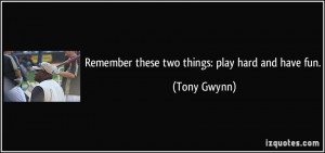 Tony Gwynn Quote