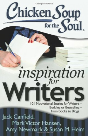 10 Quotes From Chicken Soup For The Soul: Inspiration For Writers ...