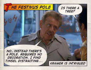 Seinfeld quote - Frank Costanza telling Kramer about Festivus, 'The ...