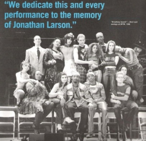 and i'm sobbing. jonathan larson - thank you for the musical that ...