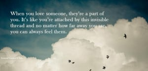 ... thread and no matter how far away you are, you can always feel them