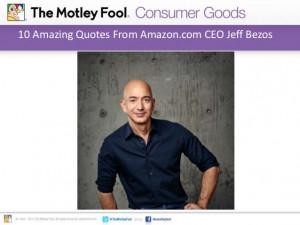 10 Amazing Quotes From Amazon.com CEO Jeff Bezos
