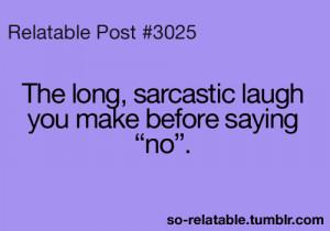 LOL true so true teen quotes sarcasm relatable so relatable
