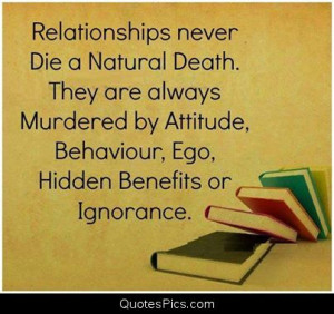 Relationships never die a natural death – Anonymous
