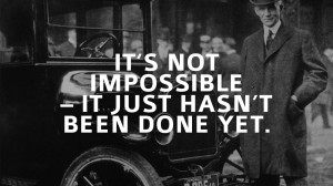 It's Not Impossible – It Just Hasn't Been Done Yet