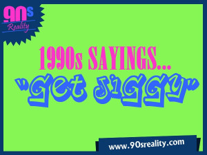 90s Sayings