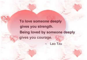 to love someone deeply to love someone deeply gives you strength being ...