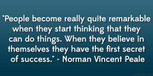 """... they have the first secret of success."""" – Norman Vincent Peale"""