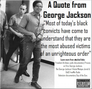 George Jackson: Quote of Tha Day