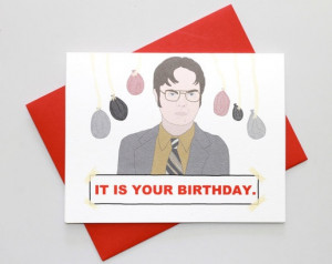 Dwight Schrute IT IS YOUR BIRTHDAY card
